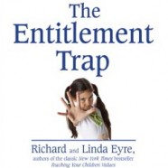 National Entitlement Problem Awareness Day…and the new book The Entitlement Trap by Richard and Linda Eyre