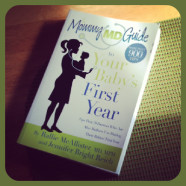 Books for Mom: The Mommy MD Guide to your Baby's First Year